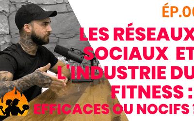 ÉP.06 – Les réseaux sociaux et l'industrie du fitness: Efficaces ou nocifs?