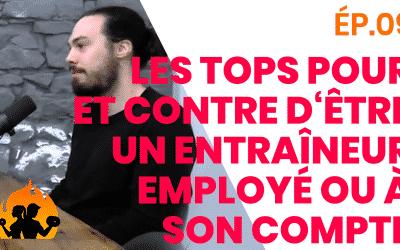 ÉP.09 – Les tops pour et contre d'être un entraîneur employé ou à son compte