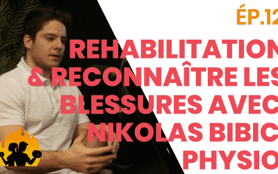 ÉP.12 – Rehabilitation & reconnaître les blessures avec Nikolas Bibic, PHYSIO