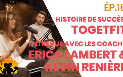 ÉP.16 – Histoire de Succès : ToGetFit – Entrevue avec les coachs Erica Lambert et Kevin Renière